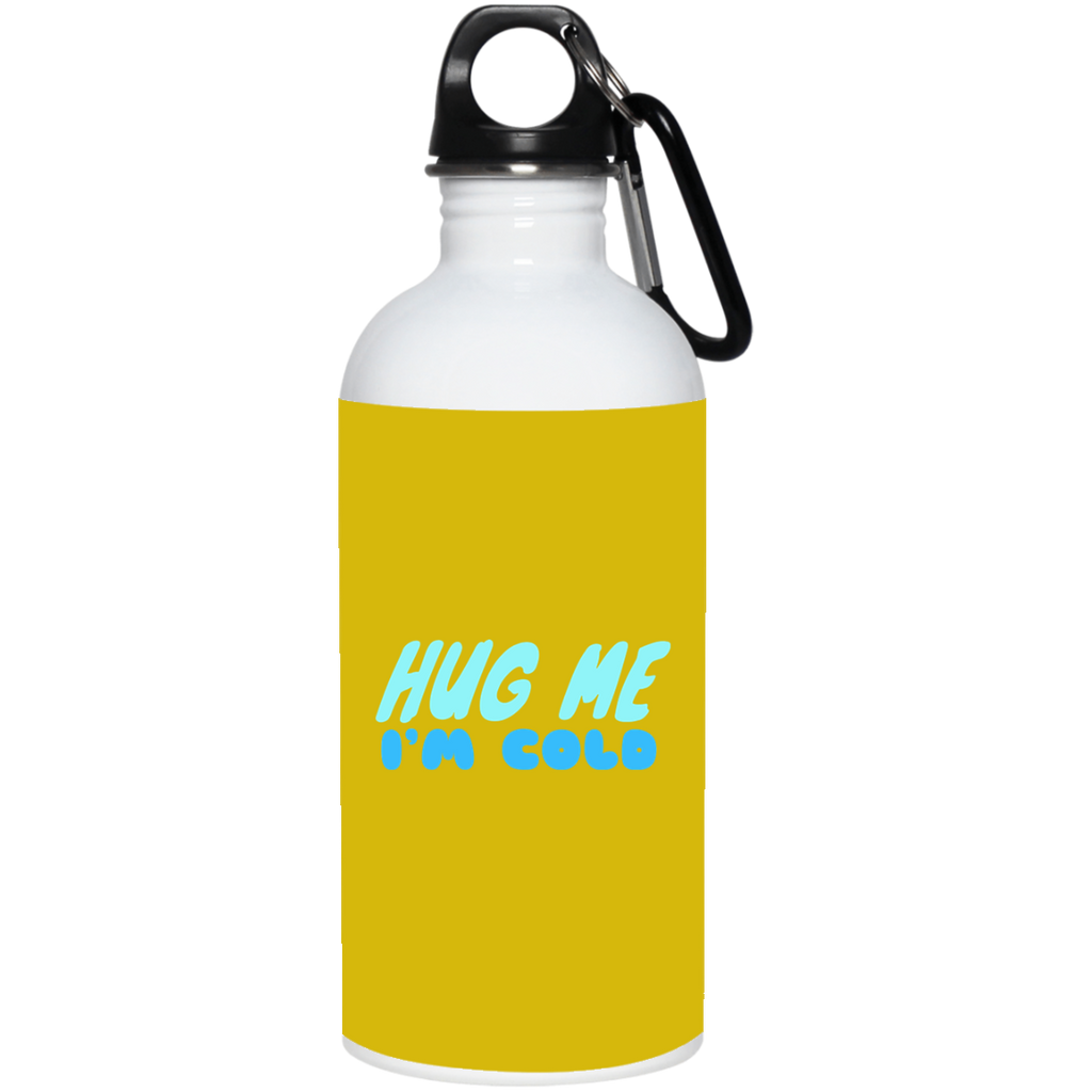 649 Hug Me I'm Cold 23663 20 oz. Stainless Steel Water Bottle, Drinkware, Whip Me Wear Fashion & T-Shirts