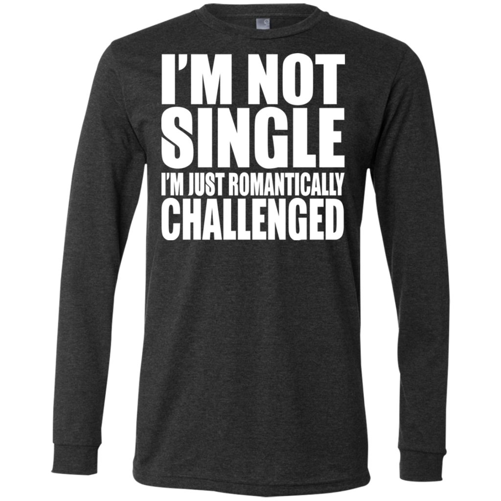 81 I'm Not Single I'm Just Romantically 3501 Bella + Canvas Men's Jersey LS T-Shirt, T-Shirts, Whip Me Wear Fashion & T-Shirts