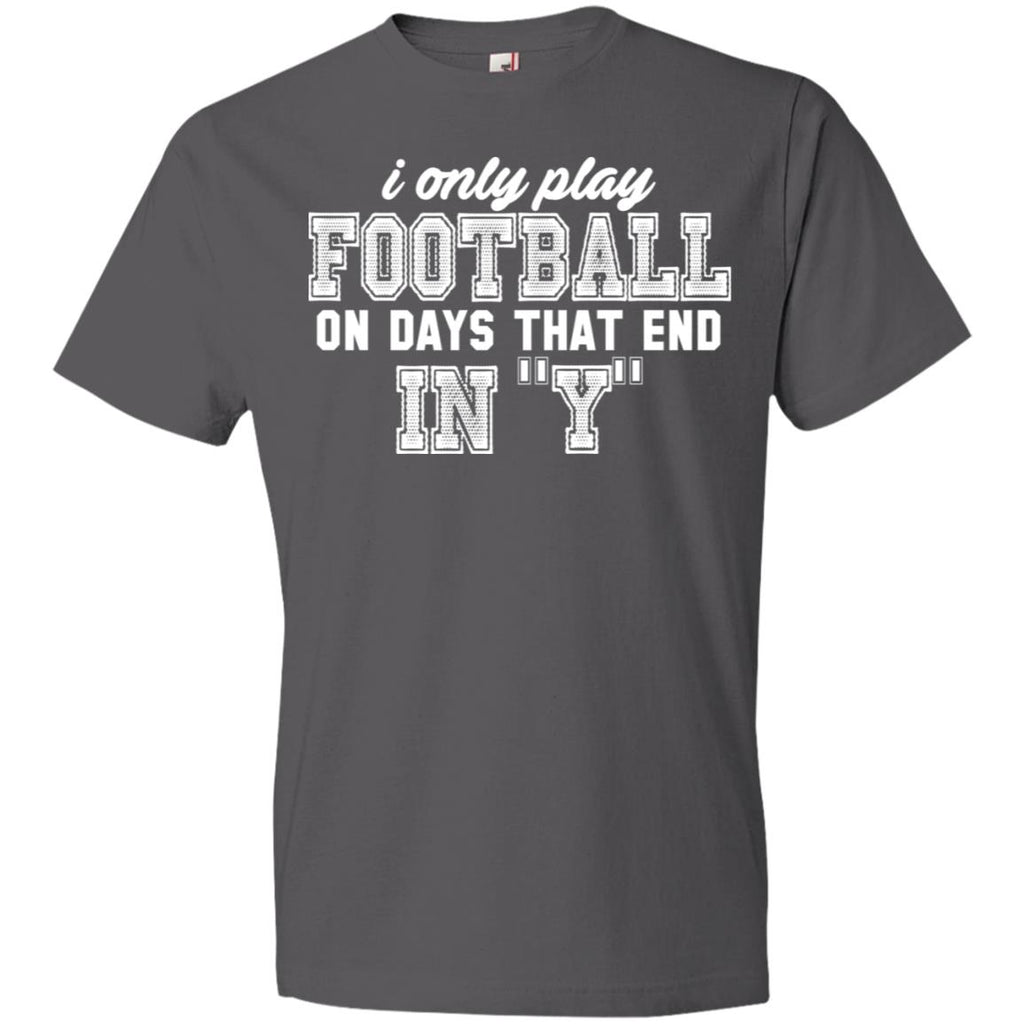 277 I Only Play Football 980 Anvil Lightweight T-Shirt 4.5 oz, T-Shirts, Whip Me Wear Fashion & T-Shirts