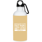 Being Quiet Is Fine 23663 20 oz. Stainless Steel Water Bottle, Drinkware, Whip Me Wear Fashion & T-Shirts