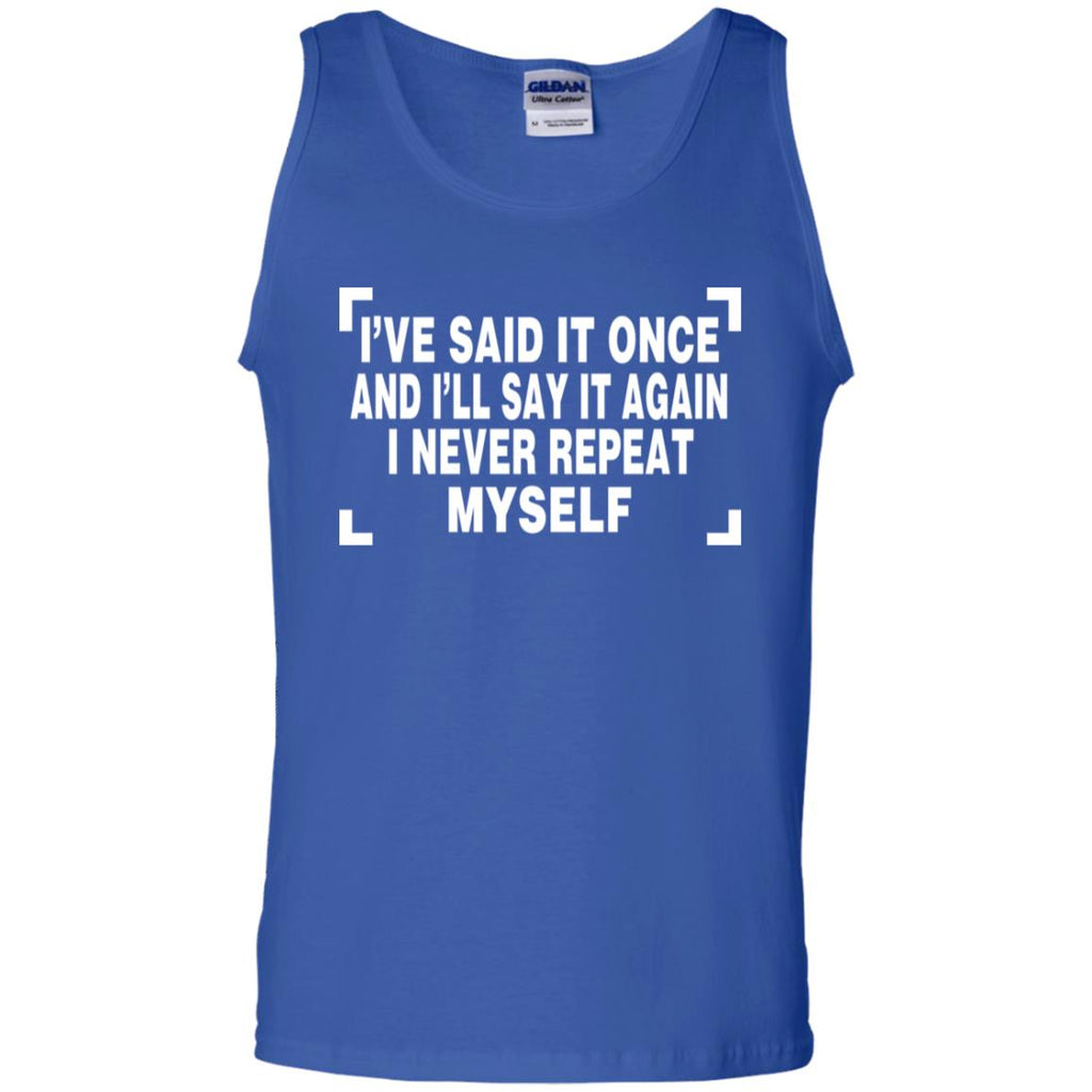189 I Never Repeat Myself G220 Gildan 100% Cotton Tank Top, T-Shirts, Whip Me Wear Fashion & T-Shirts