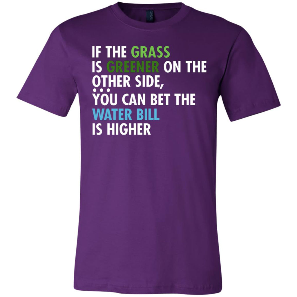 19 Grass Is Greener Water Bill Is Higher Unisex Jersey Short-Sleeve T-Shirt, T-Shirts, Whip Me Wear Fashion & T-Shirts
