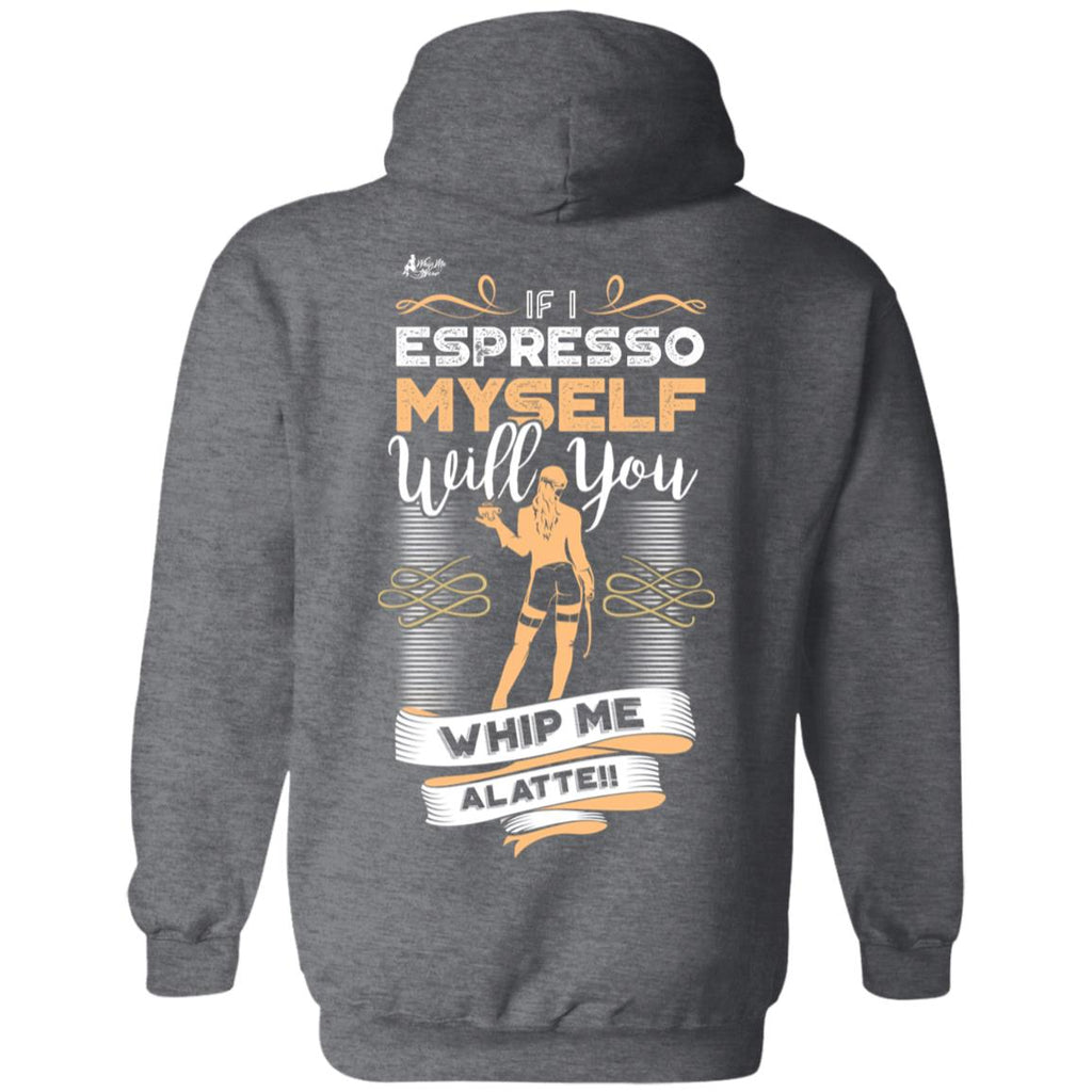 Espresso Yourself Coffee Shirt Hoodie EM-1, Sweatshirts, Whip Me Wear Graphic Tees