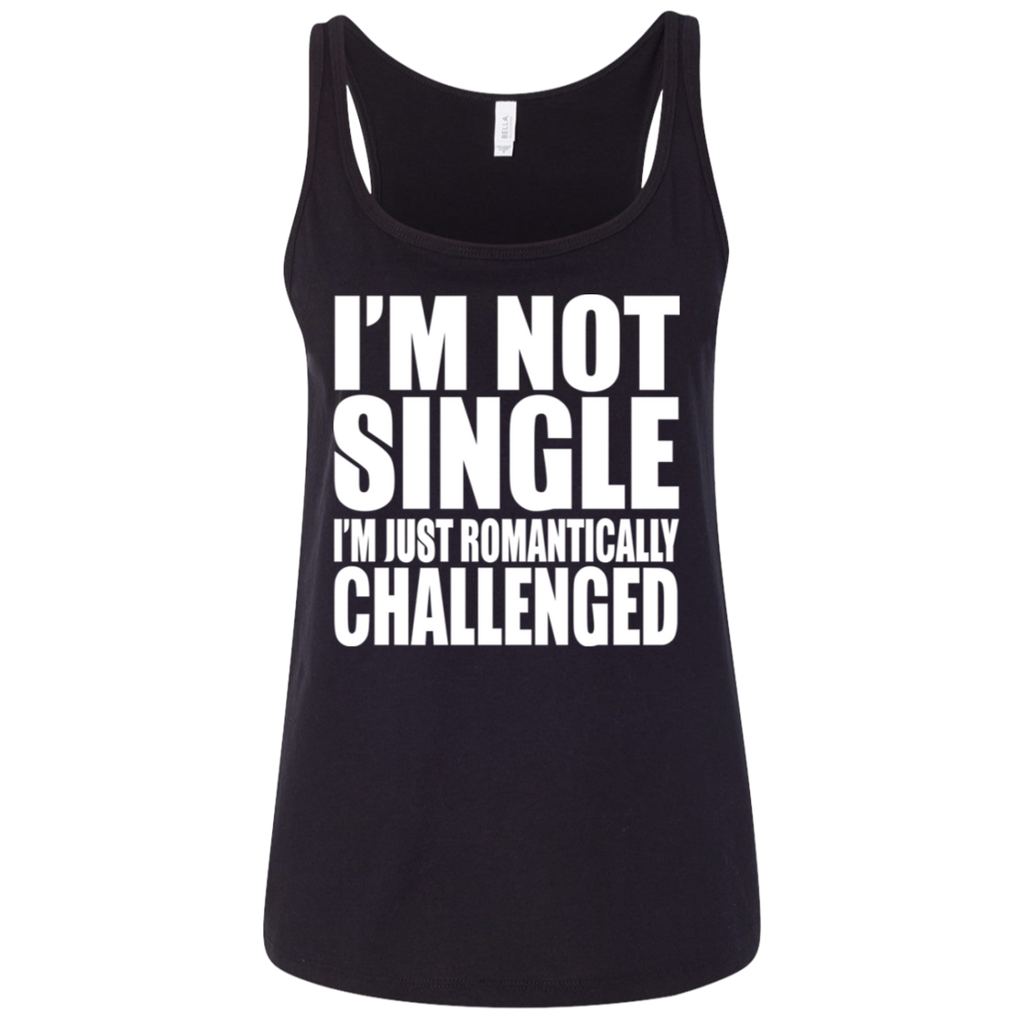 81 I'm Not Single I'm Just Romantically 6488 Bella + Canvas Ladies' Relaxed Jersey Tank, T-Shirts, Whip Me Wear Fashion & T-Shirts