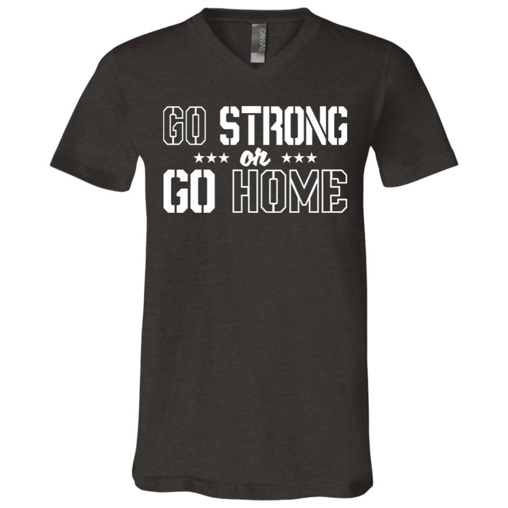 267 Go Strong Or Go Home 3005 Bella + Canvas Unisex Jersey SS V-Neck T-Shirt, T-Shirts, Whip Me Wear Fashion & T-Shirts