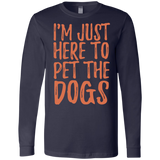 652 I'm Just Here To Pet The Dogs 3501 Bella + Canvas Men's Jersey LS T-Shirt, T-Shirts, Whip Me Wear Fashion & T-Shirts