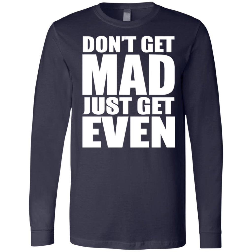 195 Don't Get Mad 3501 Bella + Canvas Men's Jersey LS T-Shirt, T-Shirts, Whip Me Wear Fashion & T-Shirts