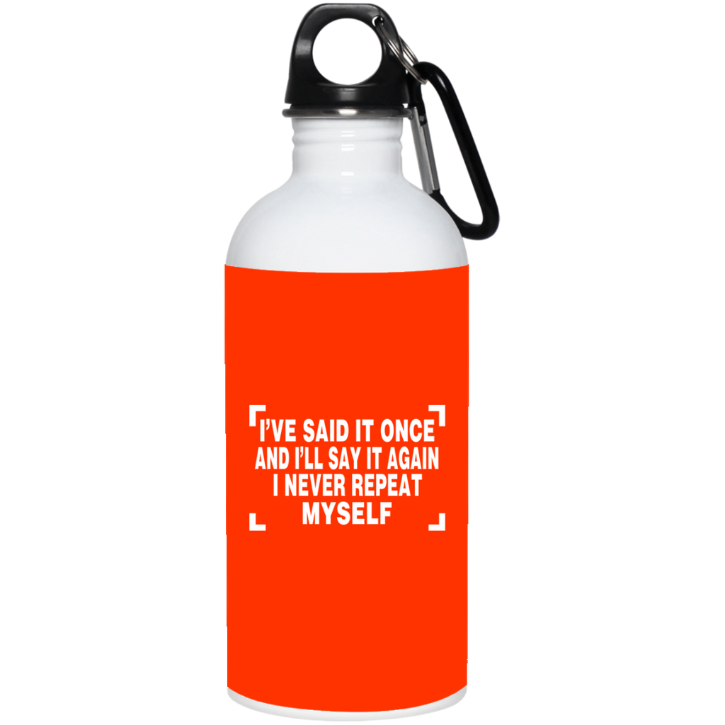 189 I Never Repeat Myself 23663 20 oz. Stainless Steel Water Bottle, Drinkware, Whip Me Wear Fashion & T-Shirts