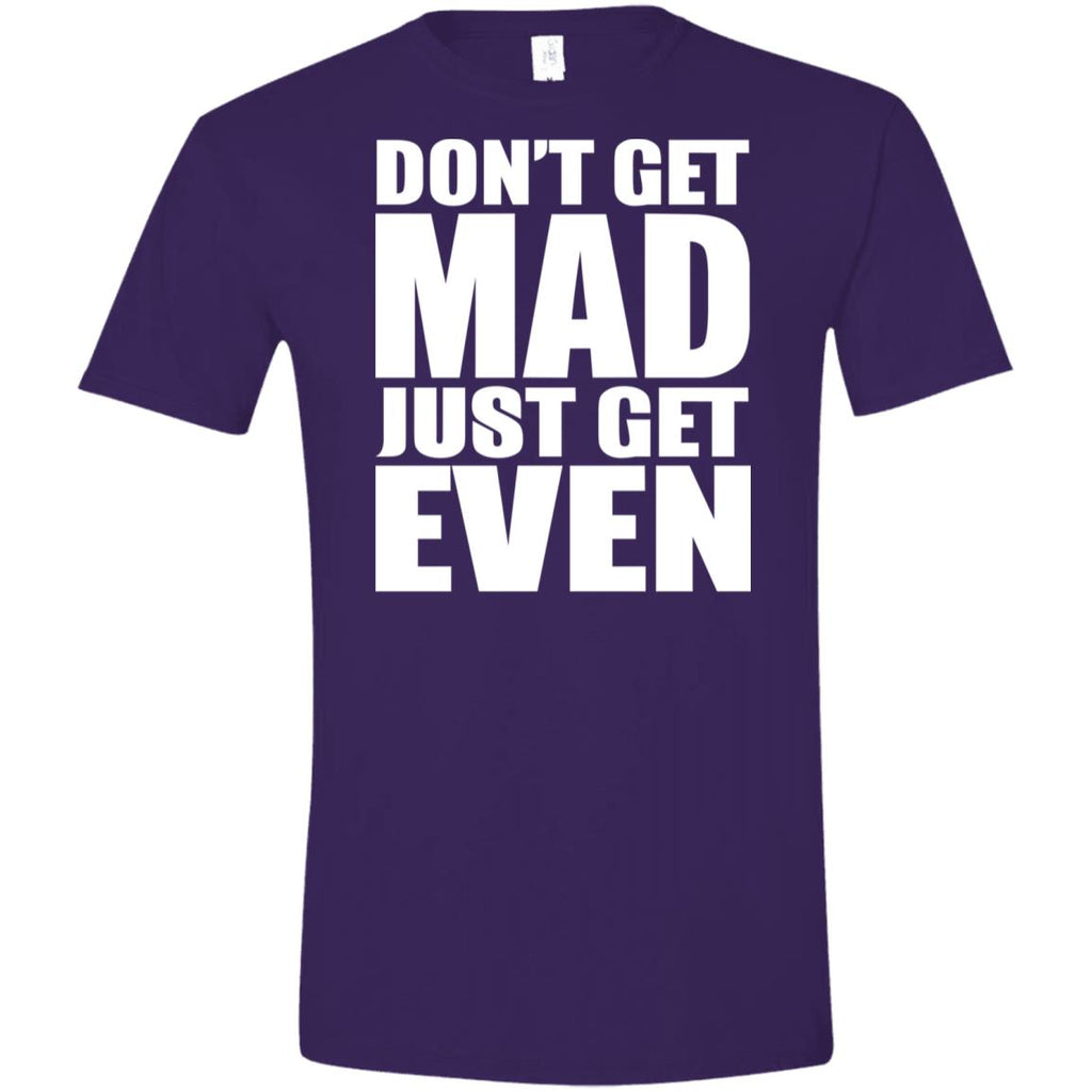 195 Don't Get Mad Get Even  G640 Gildan Softstyle T-Shirt, T-Shirts, Whip Me Wear Fashion & T-Shirts