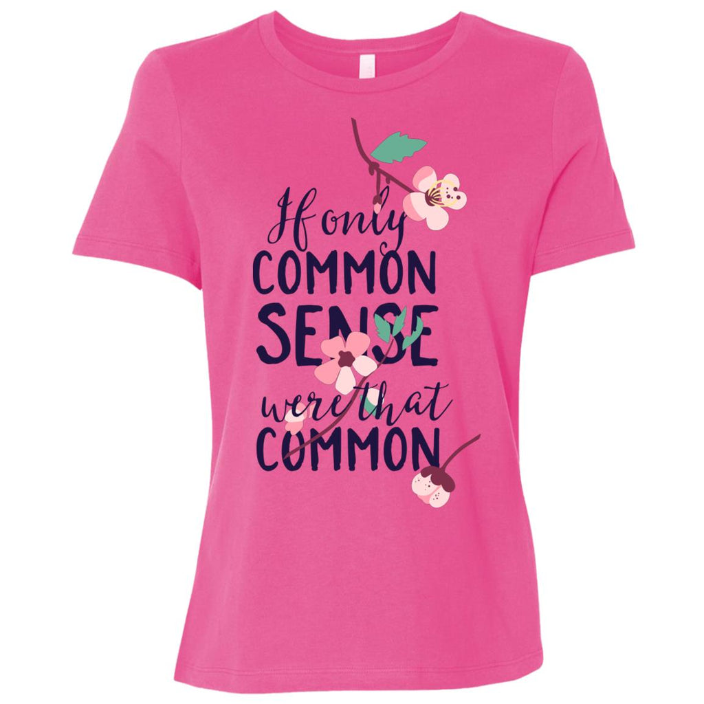 D1288 If Only Common Sense Were That Common B6400 Bella + Canvas Ladies' Relaxed Jersey Short-Sleeve T-Shirt, T-Shirts, Whip Me Wear Fashion & T-Shirts