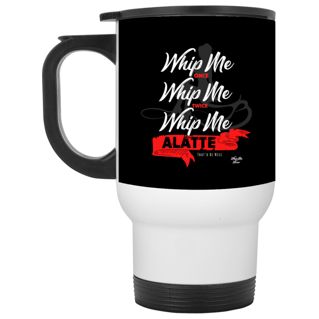 Whip Me A Latte XP8400W White Travel Mug, Drinkware, Whip Me Wear Fashion & T-Shirts