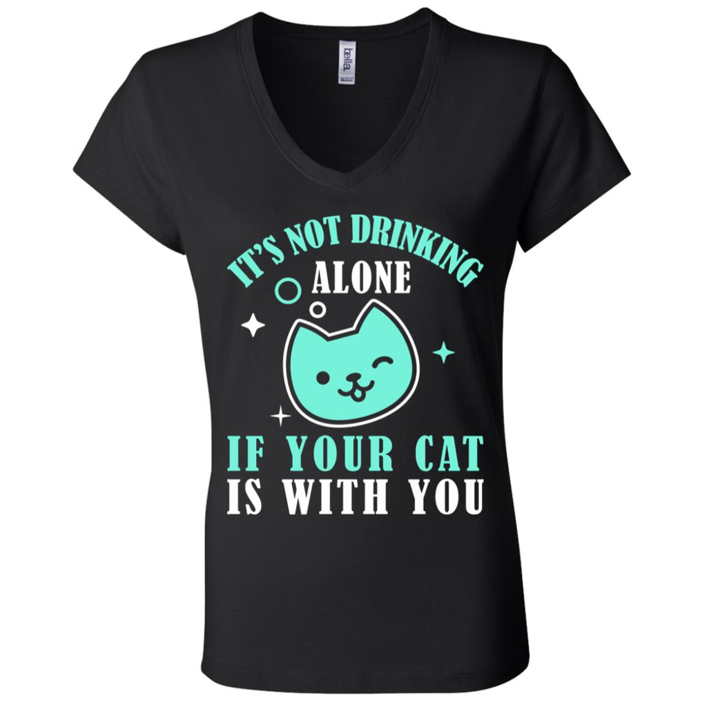 W53 It's Not Drinking Alone If Your Cat Is With You B6005 Ladies' Jersey V-Neck T-Shirt, T-Shirts, Whip Me Wear Fashion & T-Shirts