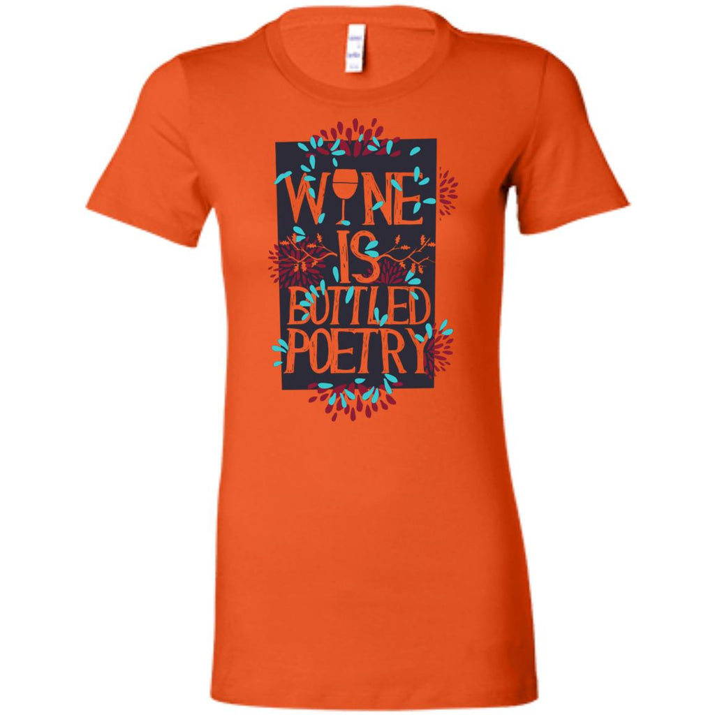 D933 Wine Is Bottled Poetry 6004 Bella + Canvas Ladies' Favorite T-Shirt, T-Shirts, Whip Me Wear Fashion & T-Shirts
