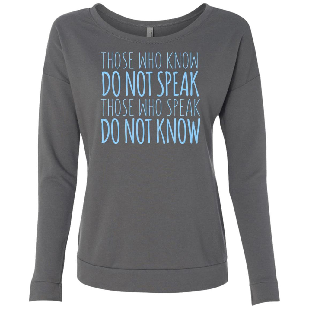 259 Speak Do Not Know NL6931 Next Level Ladies' French Terry Scoop, Sweatshirts, Whip Me Wear Fashion & T-Shirts