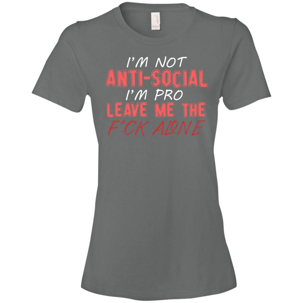 763 I'm Not Anti Social I'm Pro Leave Me The Fuck Alone 880 Anvil Ladies' Lightweight T-Shirt 4.5 oz, T-Shirts, Whip Me Wear Fashion & T-Shirts