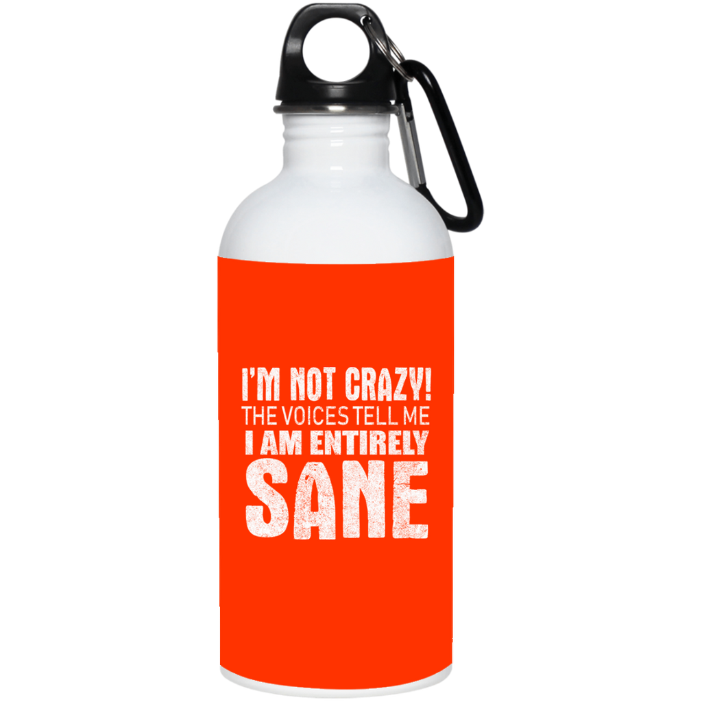 176 I'm Not Crazy 23663 20 oz. Stainless Steel Water Bottle, Drinkware, Whip Me Wear Fashion & T-Shirts