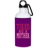 726 Tired As A Mother 23663 20 oz. Stainless Steel Water Bottle, Drinkware, Whip Me Wear Fashion & T-Shirts