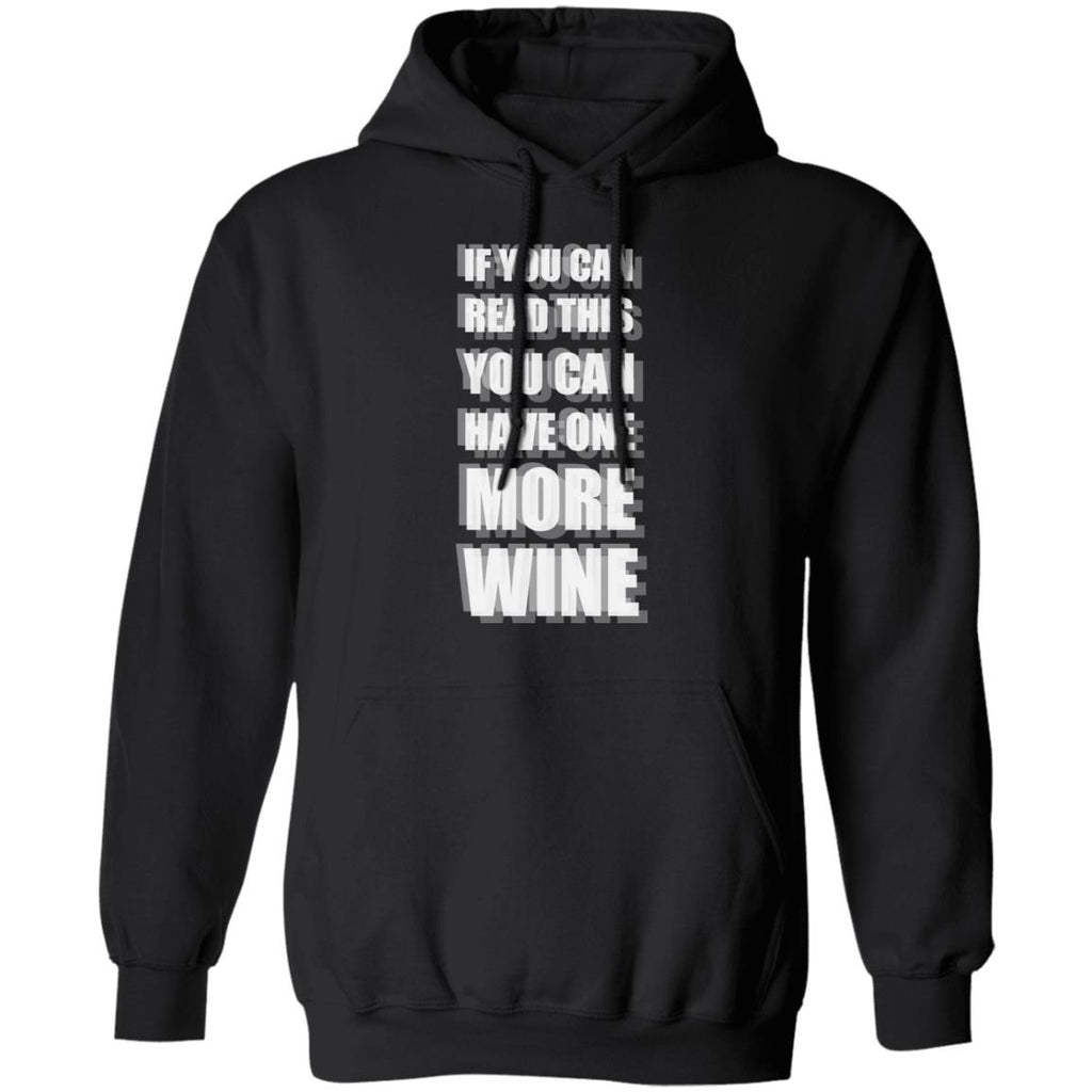 W56 If You Can Read This Have More Wine Pullover Hoodie