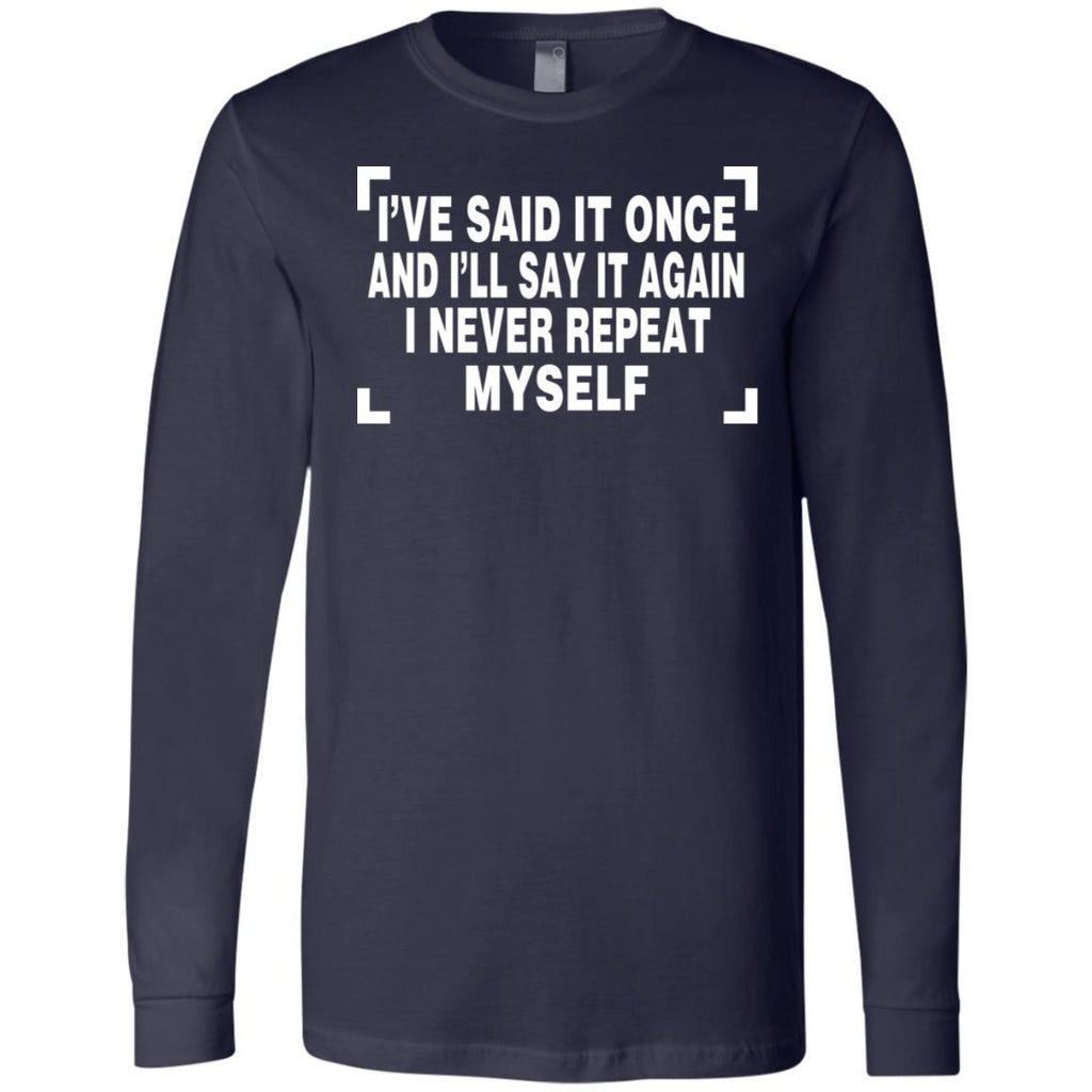 189 I Never Repeat Myself 3501 Bella + Canvas Men's Jersey LS T-Shirt, T-Shirts, Whip Me Wear Fashion & T-Shirts