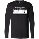 245 We Have A Hero We Call Him Grandpa 45 3501 Bella + Canvas Men's Jersey LS T-Shirt, T-Shirts, Whip Me Wear Fashion & T-Shirts