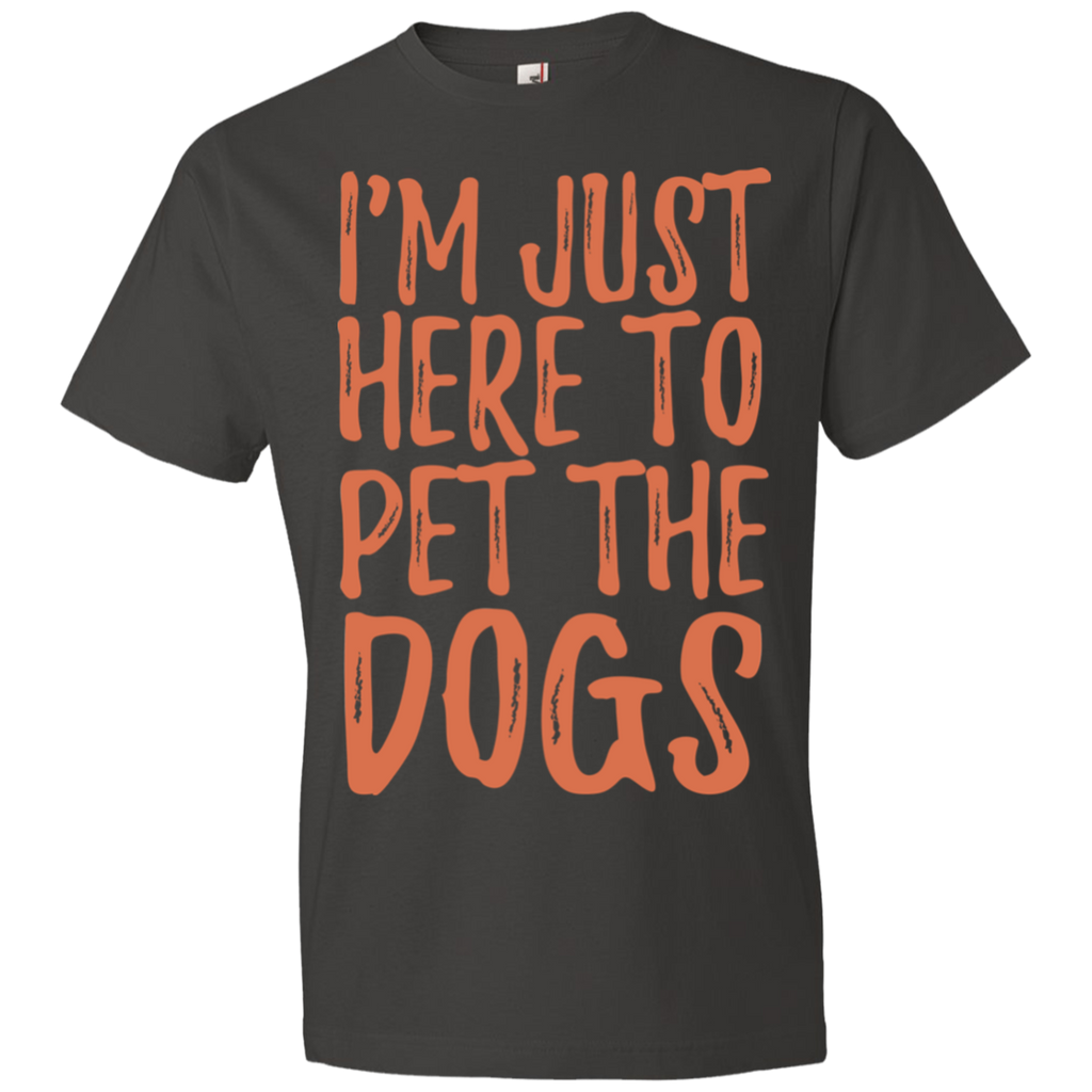 652 I'm Just Here To Pet The Dogs 980 Anvil Lightweight T-Shirt 4.5 oz, T-Shirts, Whip Me Wear Fashion & T-Shirts
