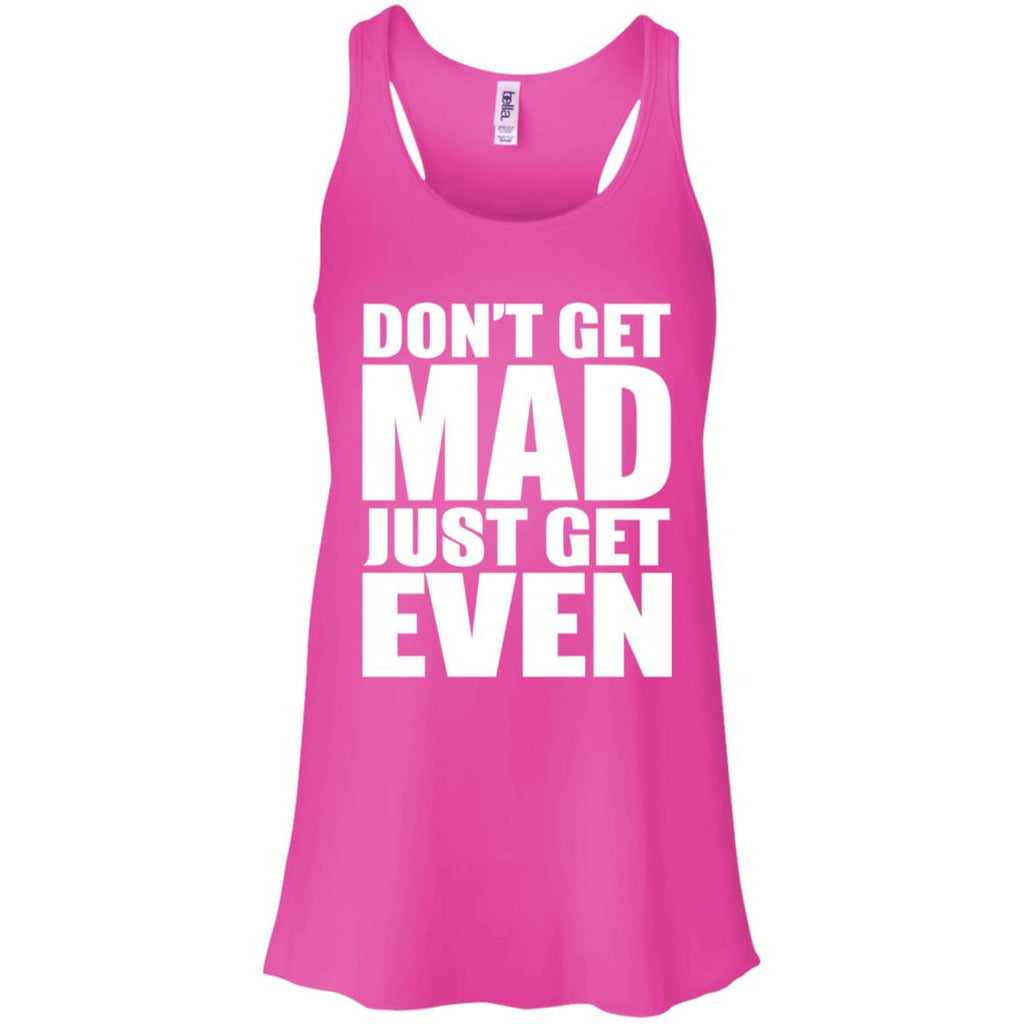 195 Don't Get Mad Get Even  B8800 Bella + Canvas Flowy Racerback Tank, T-Shirts, Whip Me Wear Fashion & T-Shirts