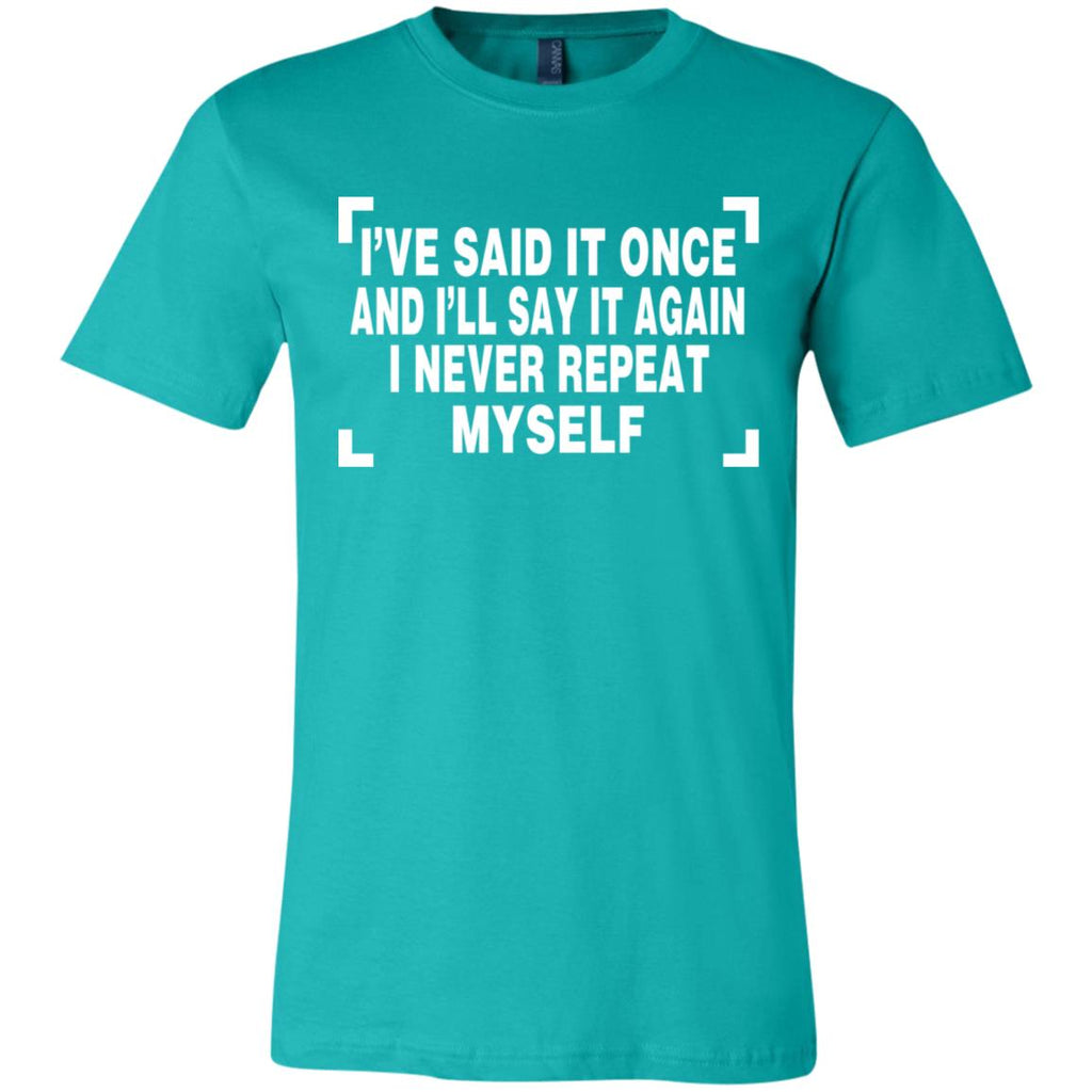 189 I Never Repeat Myself Unisex Jersey Short-Sleeve T-Shirt, T-Shirts, Whip Me Wear Fashion & T-Shirts