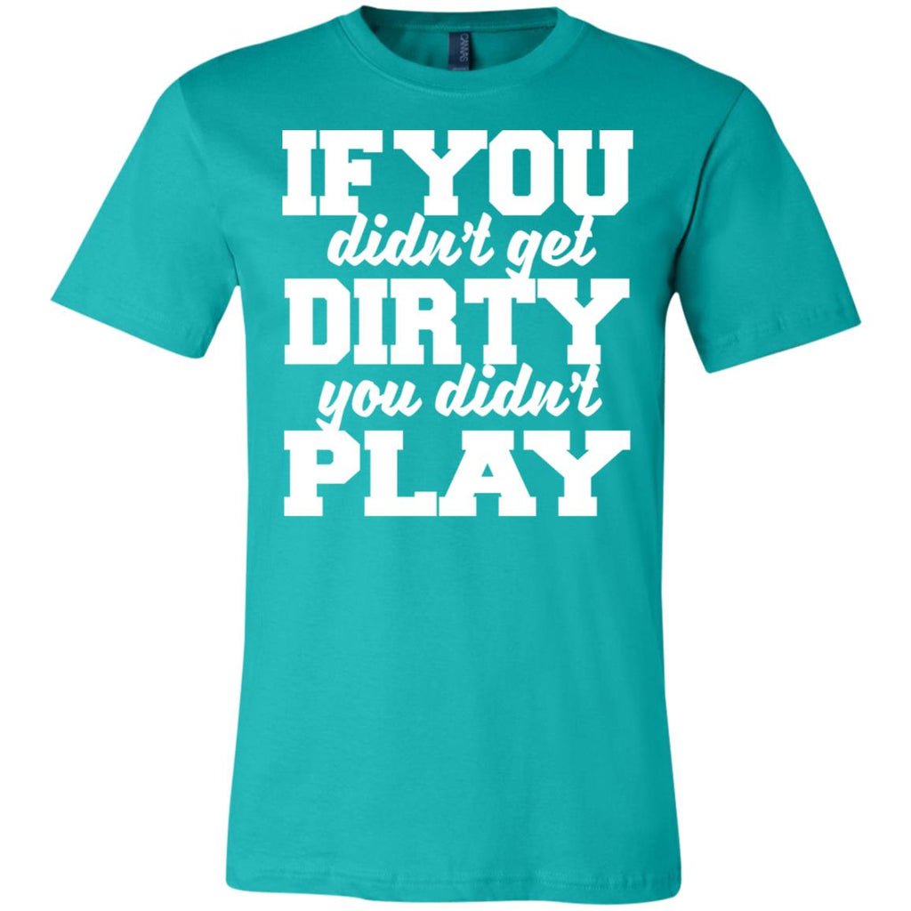 65 Dirty Didn't Play 3001C Bella + Canvas Unisex Jersey Short-Sleeve T-Shirt, T-Shirts, Whip Me Wear Fashion & T-Shirts