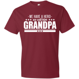 245 We Have A Hero We Call Him Grandpa 980 Anvil Lightweight T-Shirt 4.5 oz, T-Shirts, Whip Me Wear Fashion & T-Shirts