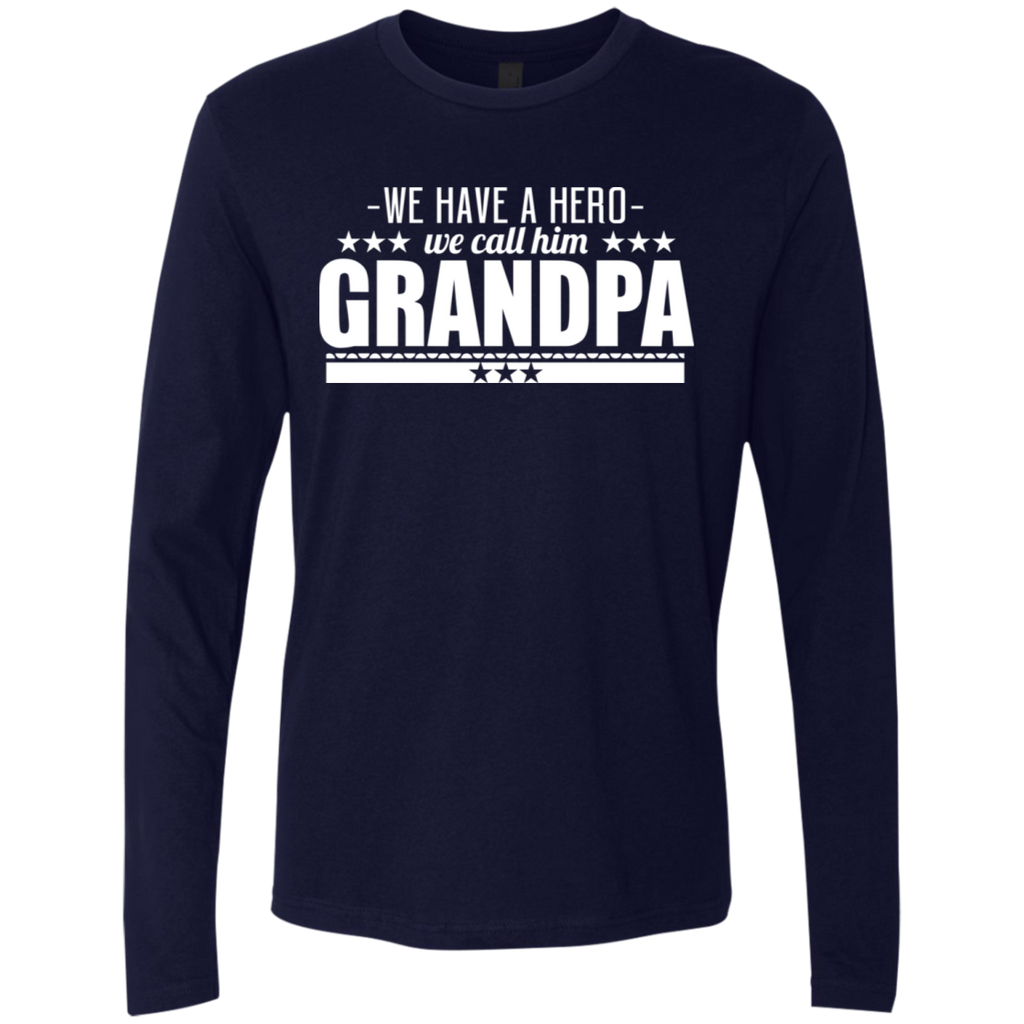 245 We Have A Hero We Call Him Grandpa NL3601 Next Level Men's Premium LS, T-Shirts, Whip Me Wear Fashion & T-Shirts