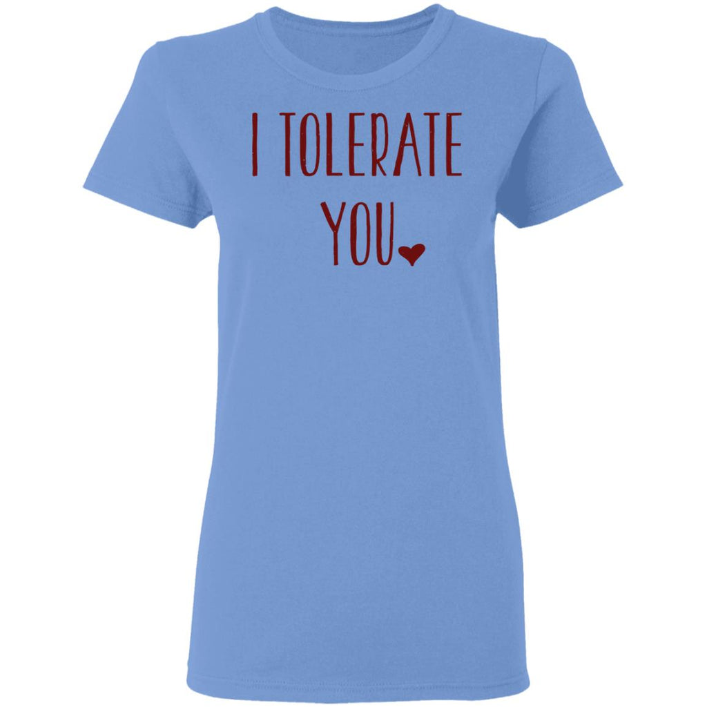 I Tolerate You Valentines T-Shirt V22, T-Shirts, Whip Me Wear Fashion & T-Shirts