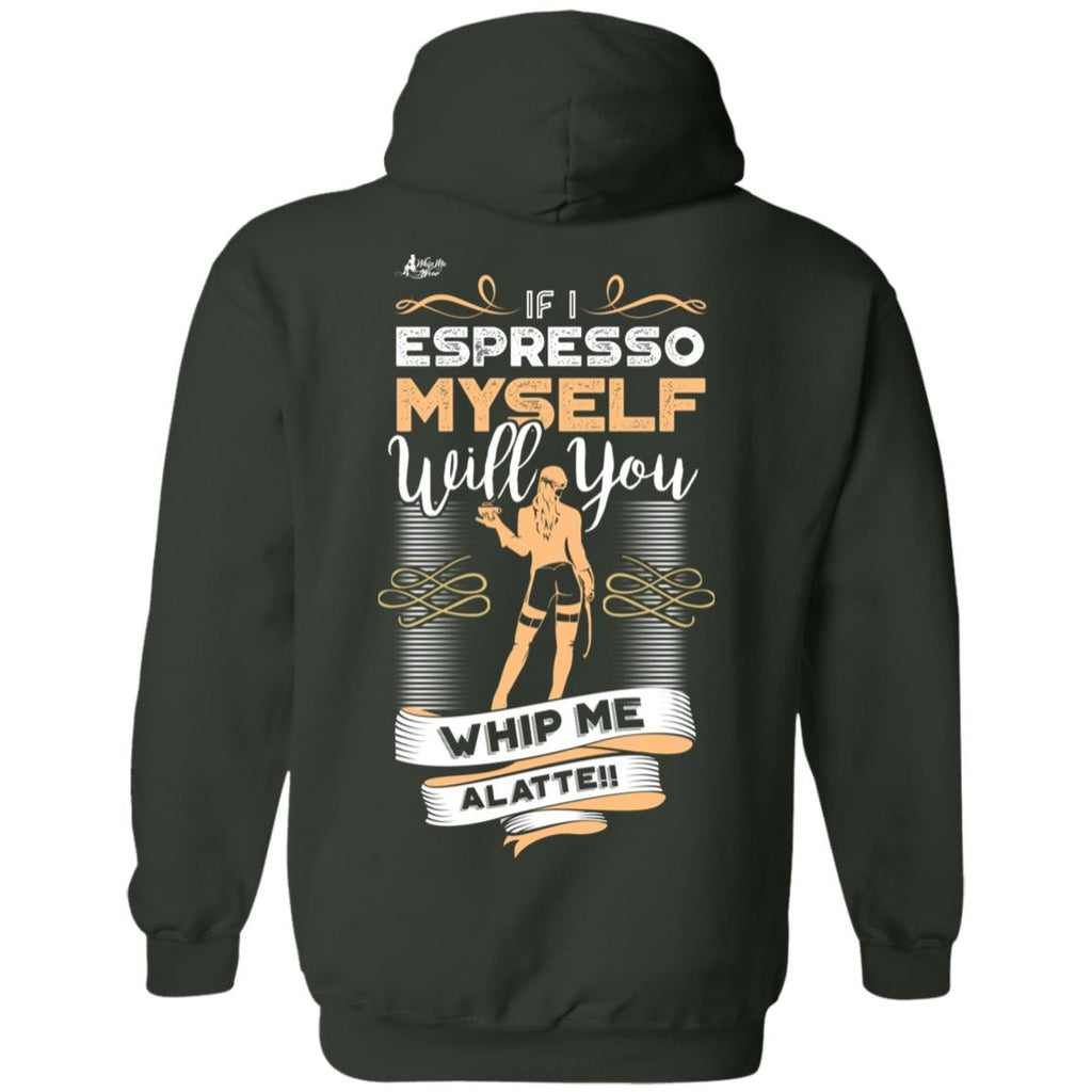 Espresso Yourself Coffee Shirt Hoodie EM-1, Sweatshirts, Whip Me Wear Fashion & T-Shirts