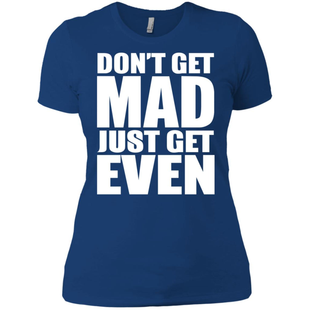 195  Don't Get Mad Get Even NL3900 Next Level Ladies' Boyfriend T-Shirt, T-Shirts, Whip Me Wear Fashion & T-Shirts