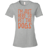652 I'm Just Here To Pet The Dogs 880 Anvil Ladies' Lightweight T-Shirt 4.5 oz, T-Shirts, Whip Me Wear Fashion & T-Shirts
