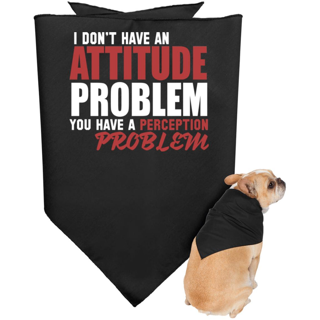 Don't Have Attitude Problem 3905 Doggie Bandana 15, Pet Accessories, Whip Me Wear Fashion & T-Shirts