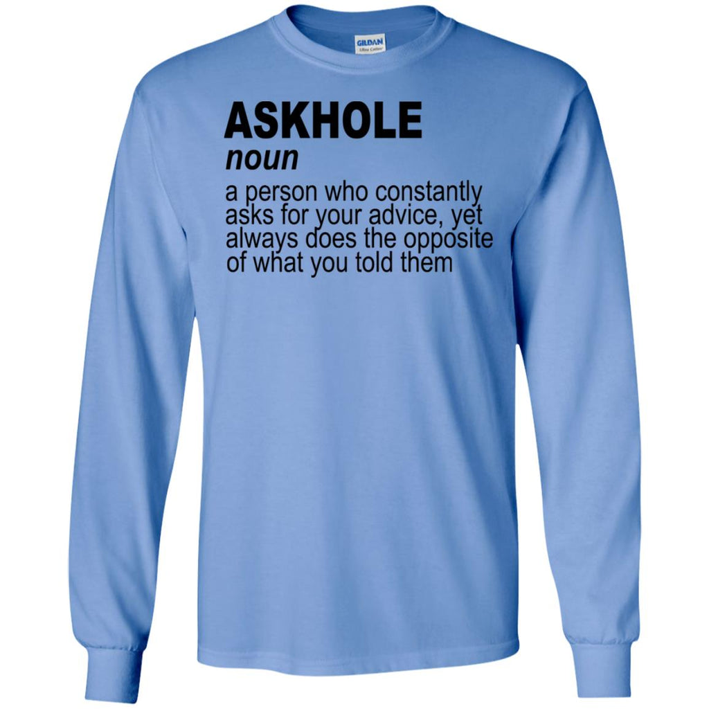 764 Askhole Opposite Advice G240 Gildan LS Ultra Cotton T-Shirt, T-Shirts, Whip Me Wear Fashion & T-Shirts