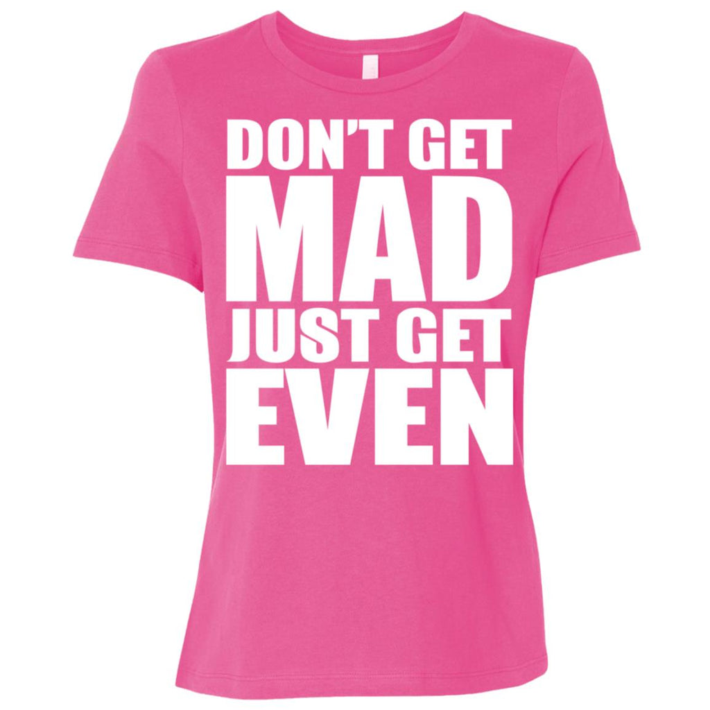 195 Don't Get Mad B6400 Bella + Canvas Ladies' Relaxed Jersey Short-Sleeve T-Shirt, T-Shirts, Whip Me Wear Fashion & T-Shirts