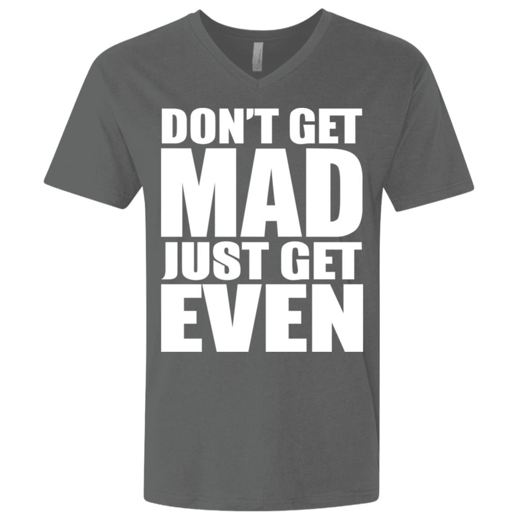 195 Don't Get Mad Get Even NL3200 Next Level Men's Premium Fitted SS V-Neck, T-Shirts, Whip Me Wear Fashion & T-Shirts