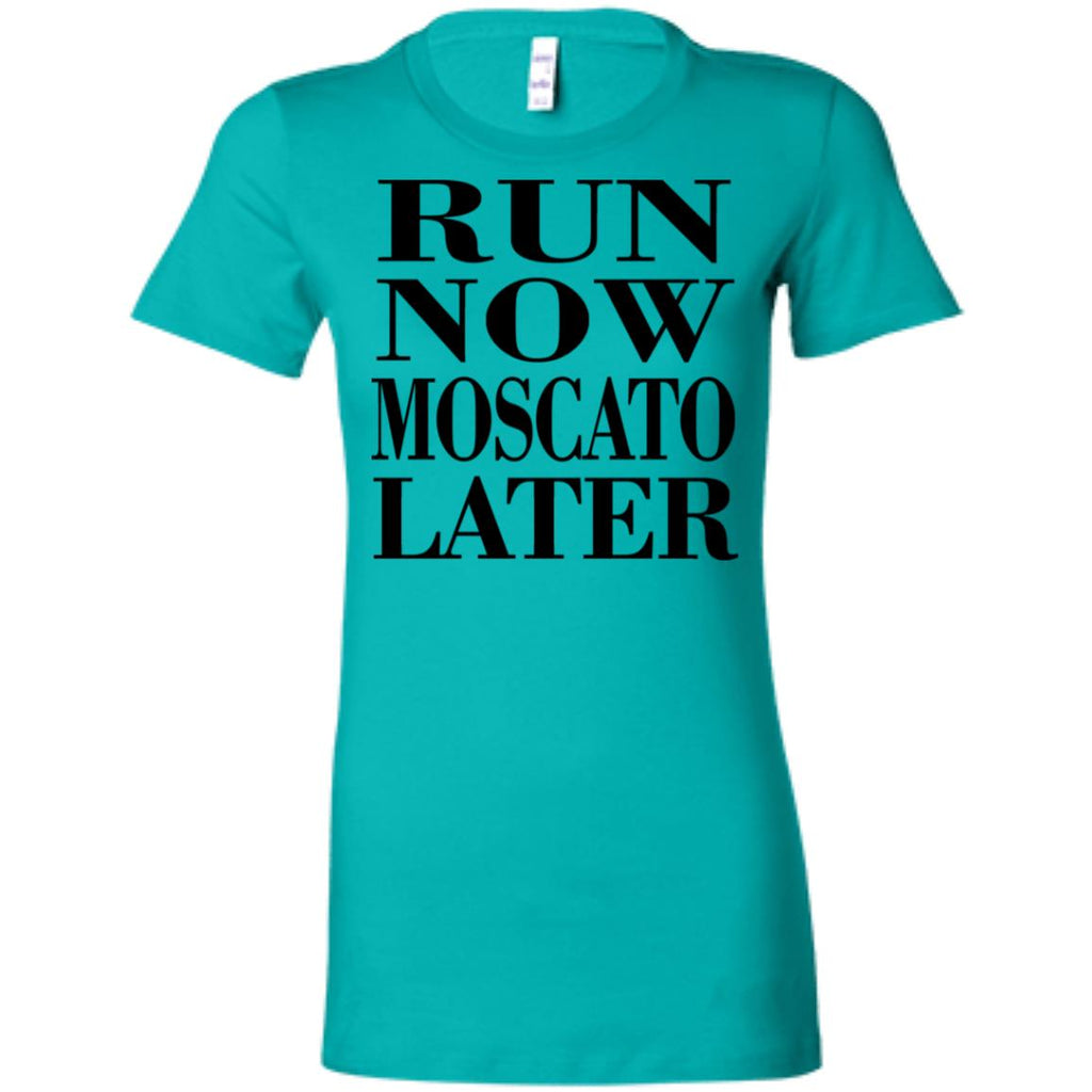 Z02 Run Now Moscato Later 6004 Bella + Canvas Ladies' Favorite T-Shirt, T-Shirts, Whip Me Wear Fashion & T-Shirts