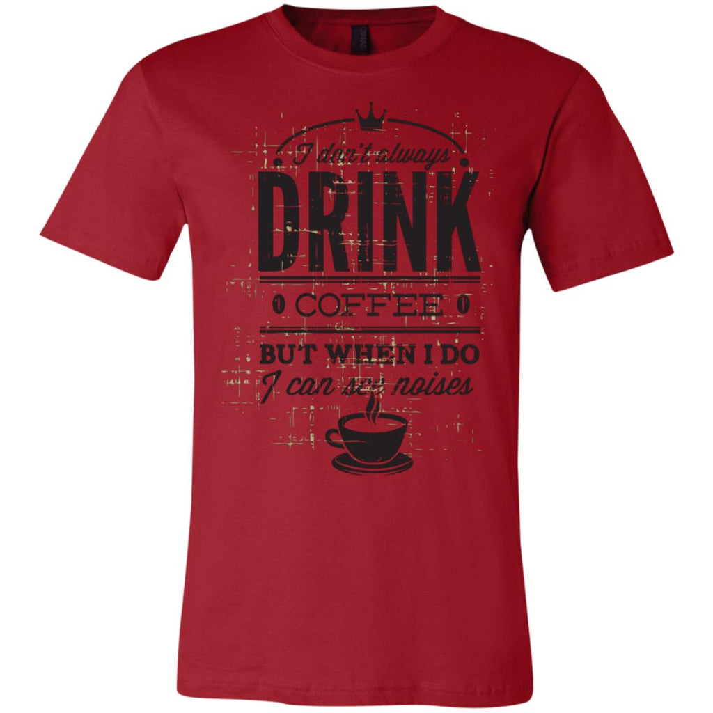 Drink Coffee See Noises T-Shirt D650, T-Shirts, Whip Me Wear Fashion & T-Shirts
