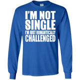 81 I'm Not Single I'm Just Romantically G240 Gildan LS Ultra Cotton T-Shirt, T-Shirts, Whip Me Wear Fashion & T-Shirts