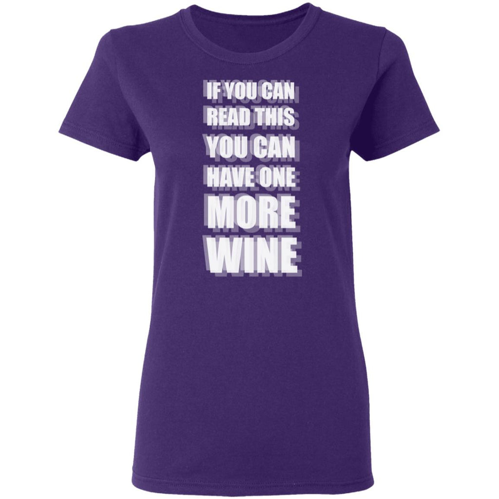 W56 If You Can Read This Have More Wine Ladies' T-Shirt