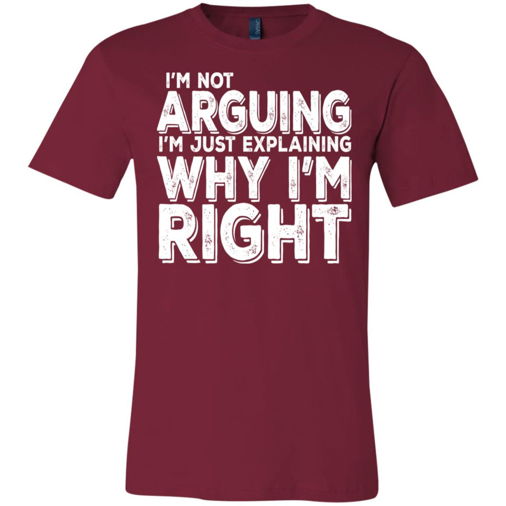 I'm Not Arguing I'm Right T-Shirt 12, T-Shirts, Whip Me Wear Fashion & T-Shirts