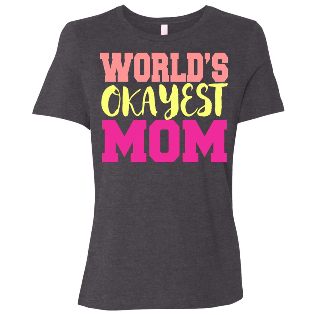 673 Okayest Mom B6400 Bella + Canvas Ladies' Relaxed Jersey Short-Sleeve T-Shirt, T-Shirts, Whip Me Wear Fashion & T-Shirts