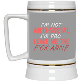 763 I'm Not Anti Social I'm Pro Leave Me The Fuck Alone 22217 Beer Stein 22oz., Drinkware, Whip Me Wear Fashion & T-Shirts