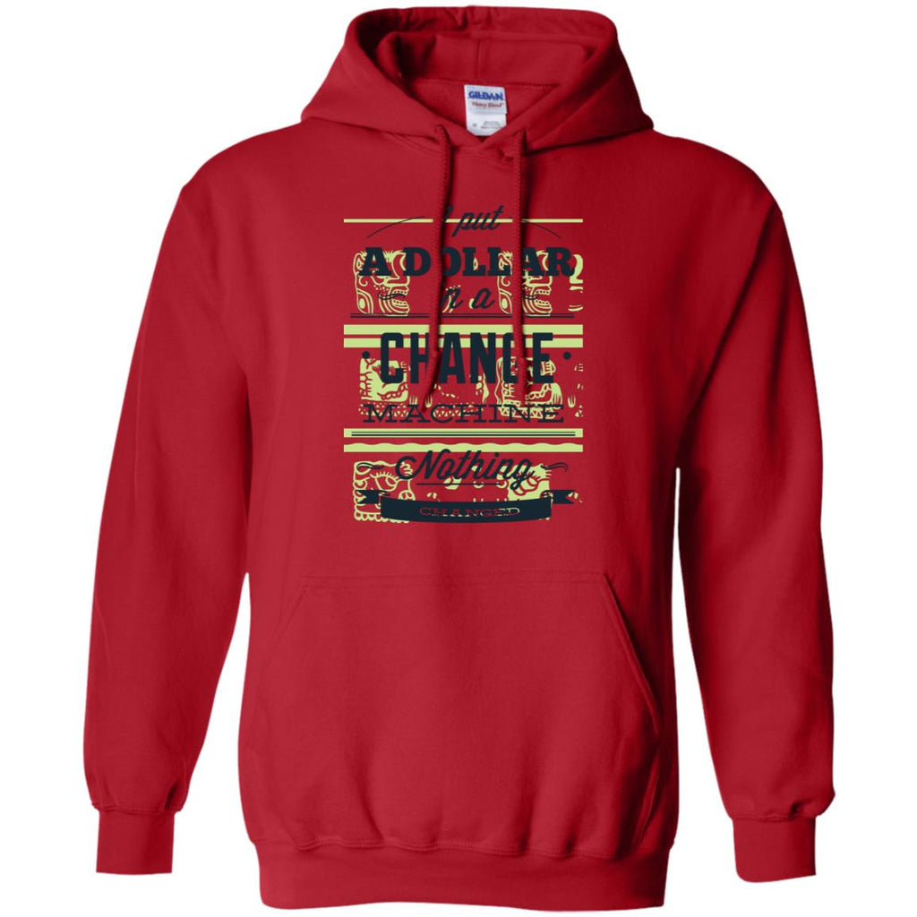D712 Dollar In Nothing Changed G185 Gildan Pullover Hoodie 8 oz., Sweatshirts, Whip Me Wear Fashion & T-Shirts