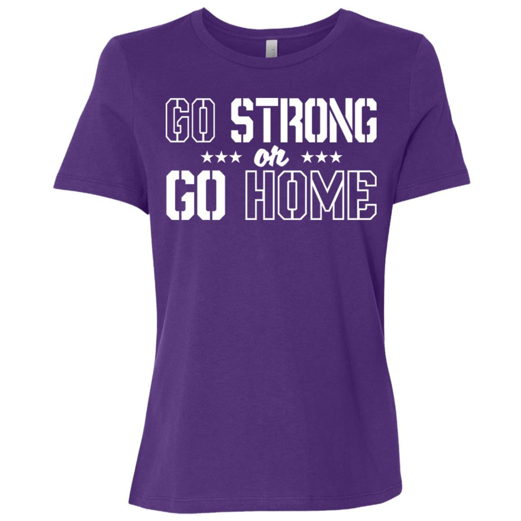 267 Go Strong Or Go Home B6400 Bella + Canvas Ladies' Relaxed Jersey Short-Sleeve T-Shirt, T-Shirts, Whip Me Wear Fashion & T-Shirts