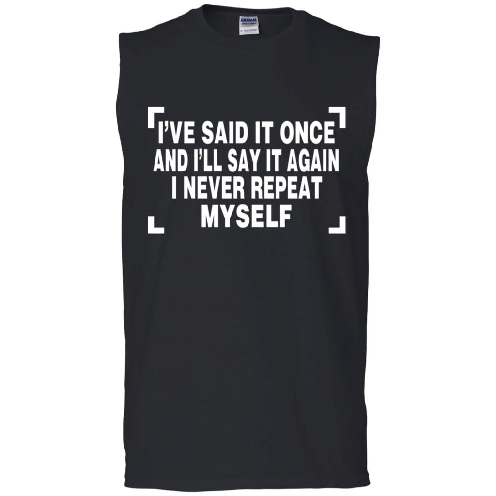 189 I Never Repeat Myself G270 Gildan Men's Ultra Cotton Sleeveless T-Shirt, T-Shirts, Whip Me Wear Fashion & T-Shirts