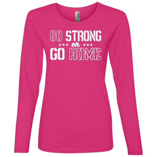 85062a1a1 267 Go Strong Or Go Home 884L Anvil Ladies' Lightweight LS T-Shirt ...