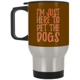 652 I'm Just Here To Pet The Dogs XP8400S Silver Stainless Travel Mug, Drinkware, Whip Me Wear Fashion & T-Shirts